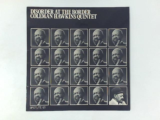Disorder At The Border LP By Coleman Hawkins Quintet
