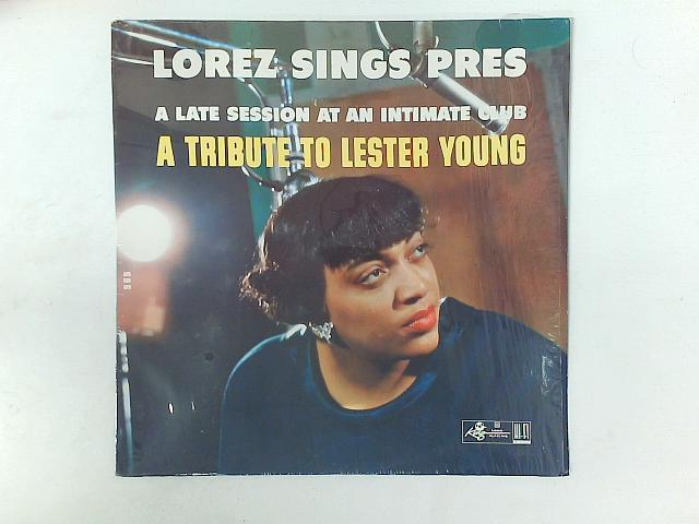 Lorez Sings Press- A Late Session At An Intimate Club (A Tribute To Lester Young) LP By Lorez Alexandria