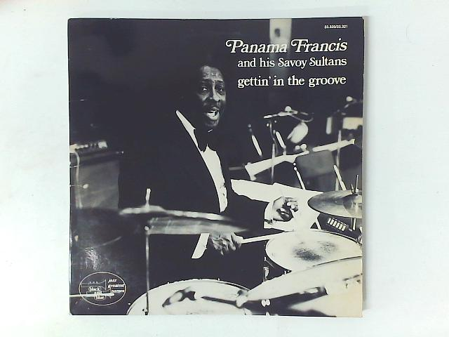 Gettin' In The Groove 2xLP GATEFOLD By Panama Francis And The Savoy Sultans
