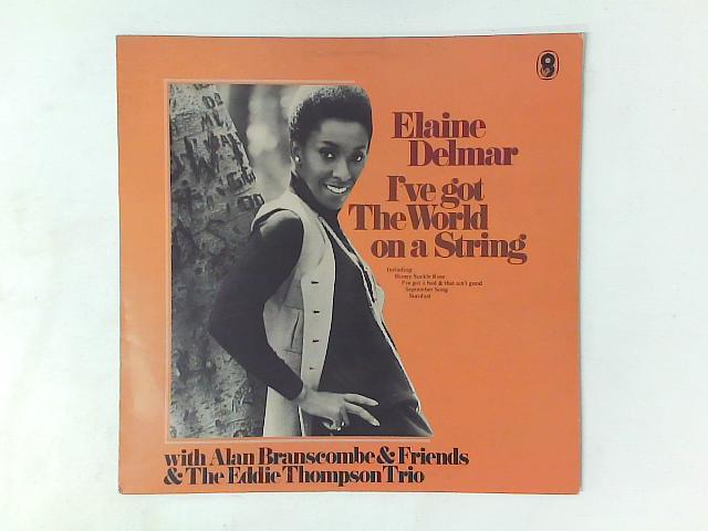 I've Got The World On A String LP By Elaine Delmar