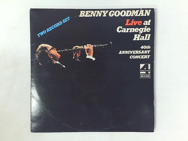 Live At Carnegie Hall 40th Anniversary Concert 2xL GATEFOLD By Benny Goodman