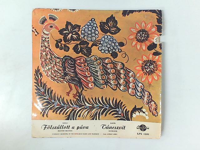 Fölszálott A Páva = Peacock-Variations / Táncszvit = Dance-Suite LP By Zoltn Kodly