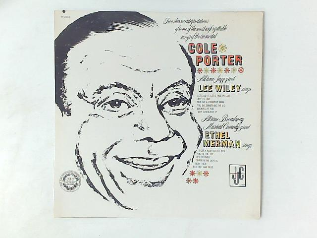 Two Classic Interpretations Of Some Of The Most Unforgettable Songs Of The Immortal Cole Porter LP By Lee Wiley