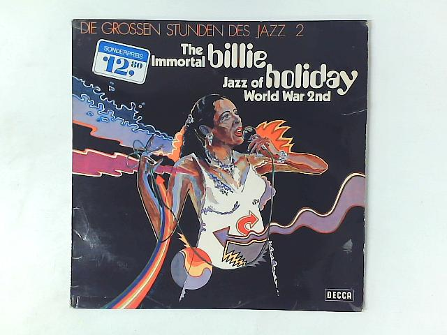 The Immortal Billie Holiday. Jazz Of World War 2nd LP COMP By Billie Holiday