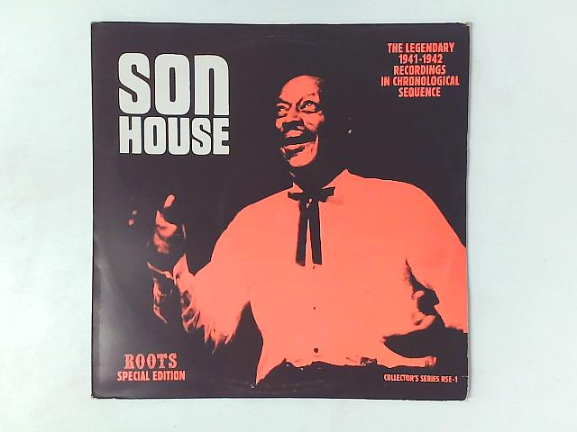 The Legendary 1941-1942 Recordings In Chronological Sequence LP COMP By Son House