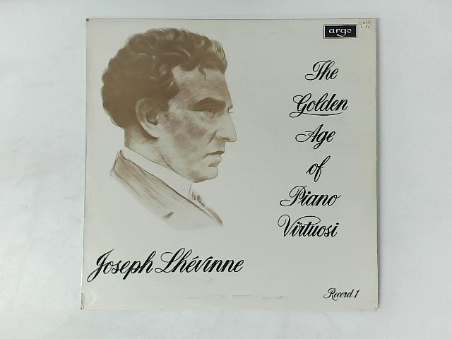 The Golden Age Of Piano Virtuosi (Record 1) LP By Josef Lhevinne