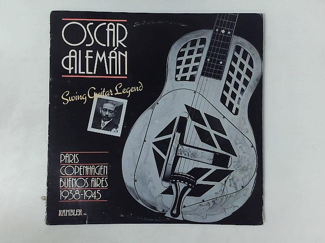 Swing Guitar Legend: Paris, Copenhagen, Buenos Aires 1938-1945 LP COMP By Oscar Aleman