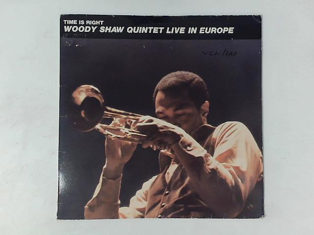 Time Is Right - Live In Europe LP By Woody Shaw Quintet