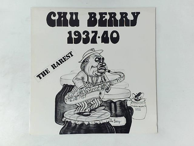 "1937 - 1940 The Rarest LP COMP By Leon ""Chu"" Berry"