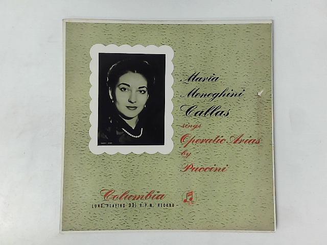 Maria Meneghini Callas Sings Operatic Arias By Puccini LP By Maria Callas