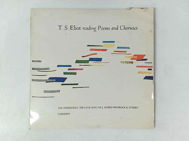 T. S. Eliot Reading Poems And Choruses LP By T. S. Eliot
