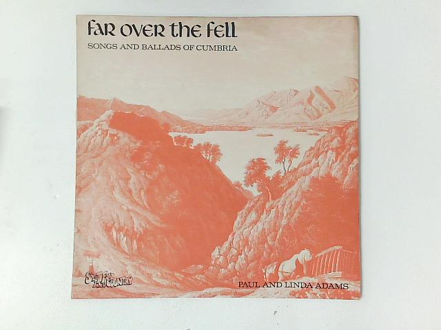 Far Over The Fell - Songs And Ballads Of Cumbria LP By Paul Adams (6)