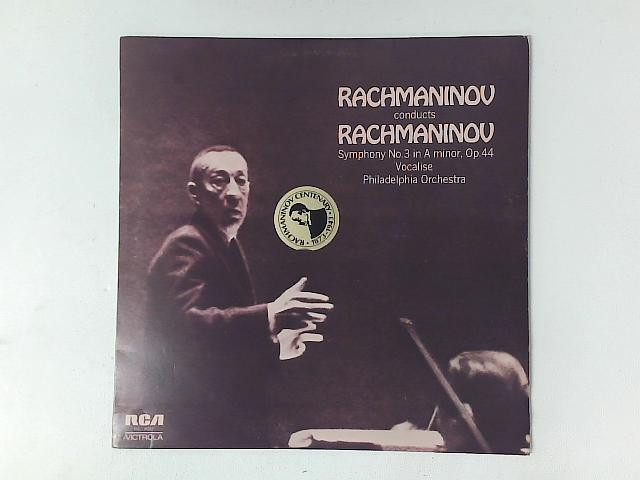 Conducts Rachmaninov: Symphony No. 3; Vocalise LP By Sergei Vasilyevich Rachmaninoff