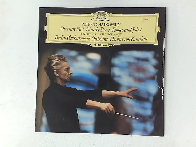 Overture 1812 · Marche Slave · Romeo Und Julia LP By Pyotr Ilyich Tchaikovsky