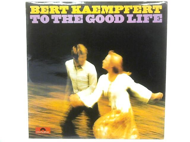 To The Good Life LP By Bert Kaempfert