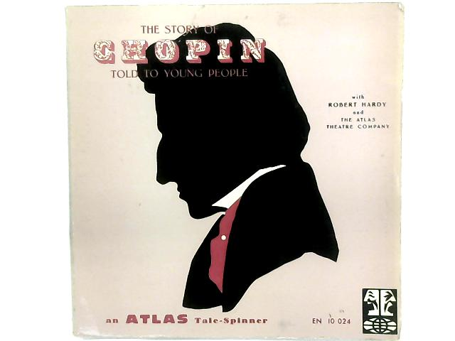 The Story of Chopin Told To Young People LP By The Atlas Theatre Company