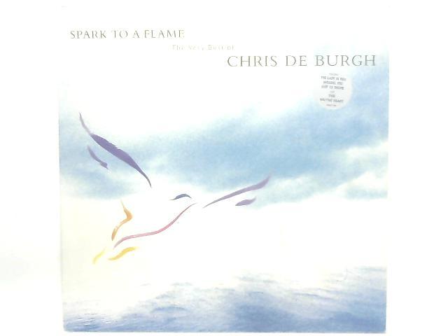 Spark To A Flame (The Very Best Of Chris de Burgh) COMP By Chris de Burgh