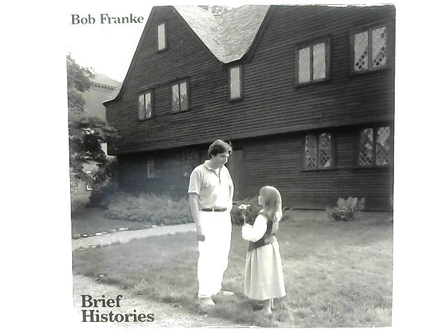 Brief Histories LP By Bob Franke