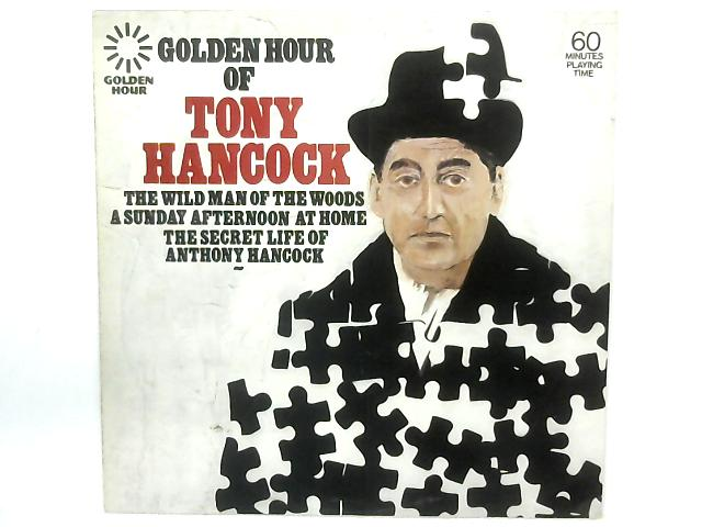 Golden Hour Of Tony Hancock LP By Tony Hancock