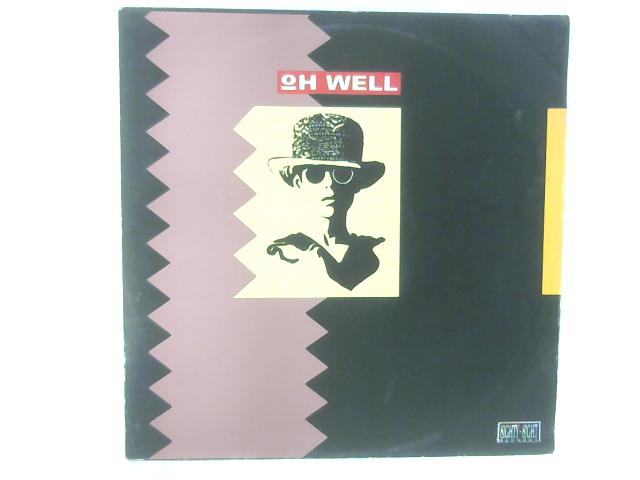 Oh Well 12in Single By Oh Well