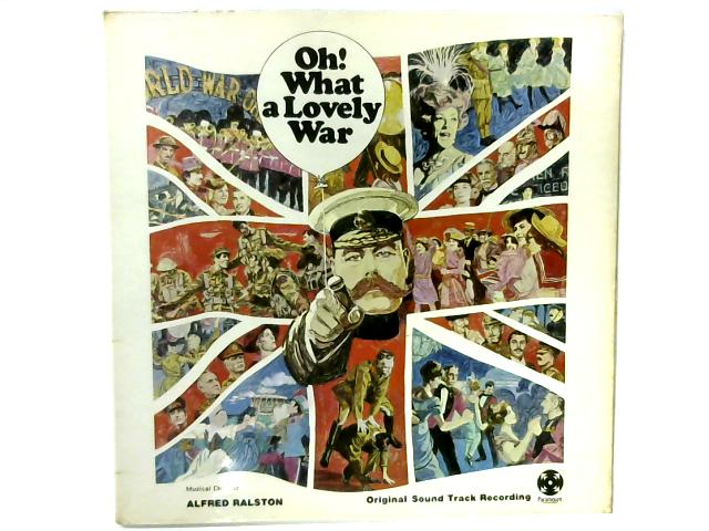 Oh! What A Lovely War LP By Alfred Ralston