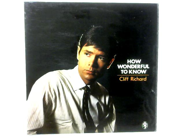 How Wonderful To Know LP By Cliff Richard
