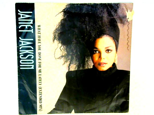 What Have You Done For Me Lately (Extended Mix) 12in By Janet Jackson