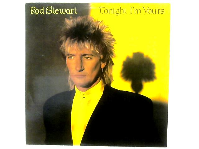 Tonight I'm Yours LP By Rod Stewart