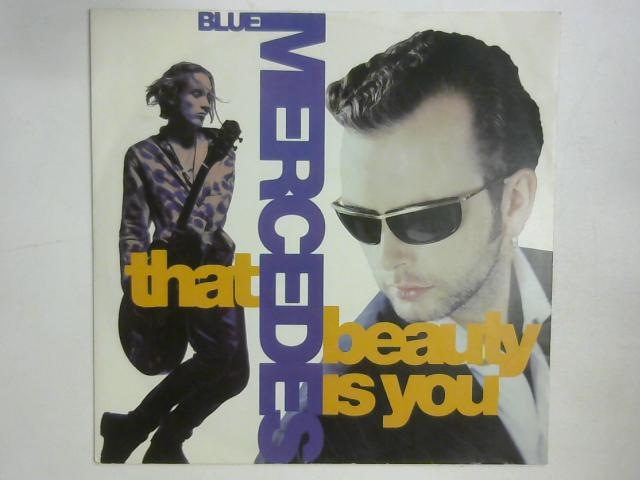 That Beauty Is You 12in Single By Blue Mercedes