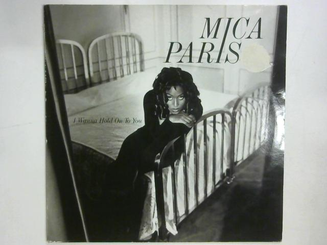 I Wanna Hold On To You 12in By Mica Paris