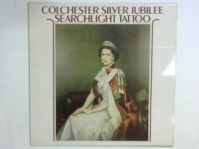Colchester Silver Jubilee Searchlight Tattoo LP By The Massed Bands And Corps Of Drums Of The Queen's Division