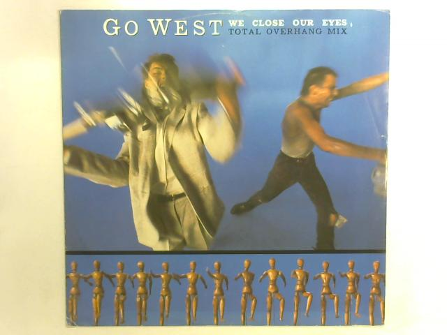 We Close Our Eyes (Total Overhang Mix) 12in By Go West