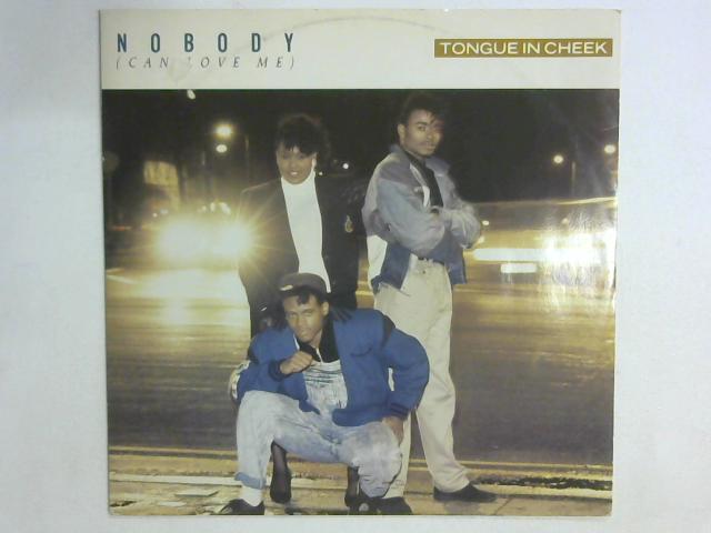 Nobody (Can Love Me) 12in By Tongue N Cheek