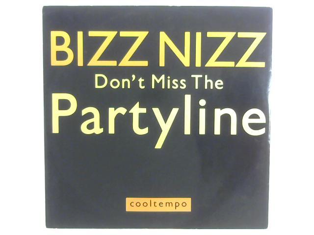 Don't Miss The Partyline 12in By Bizz Nizz