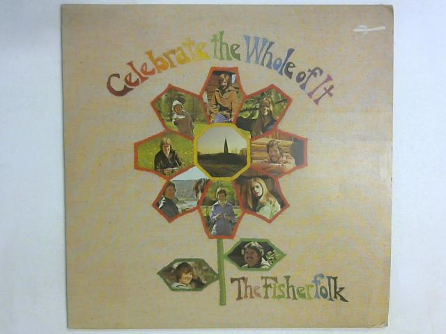 Celebrate The Whole Of It LP By The Fisherfolk