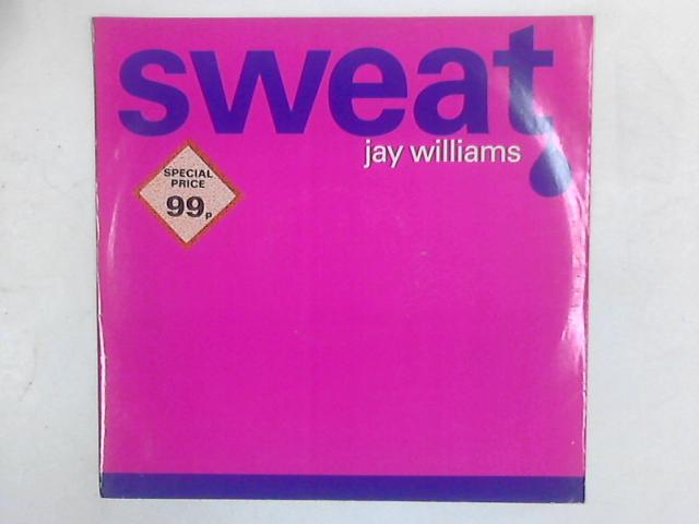 Sweat 12in By Jay Williams