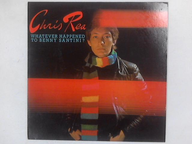 Whatever Happened To Benny Santini? LP By Chris Rea