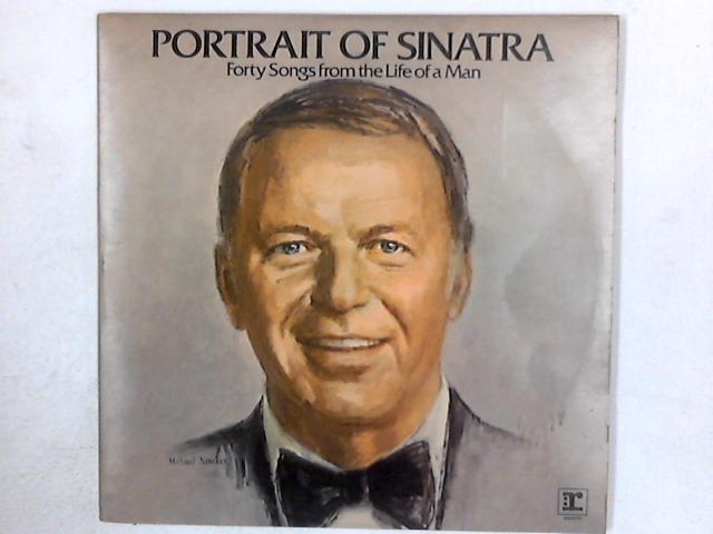 Portrait Of Sinatra: Forty Songs From The Life Of A Man 2xLP GATEFOLD By Frank Sinatra