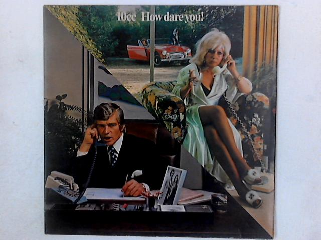 How Dare You! LP GATEFOLD By 10cc