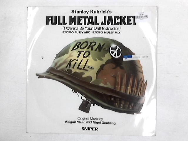 Full Metal Jacket (I Wanna Be Your Drill Instructor) 12in By Abigail Mead