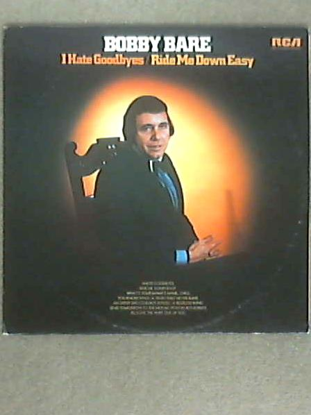 I Hate Goodbyes / Ride Me Down Easy LP (APL1-0040) by Bobby Bare